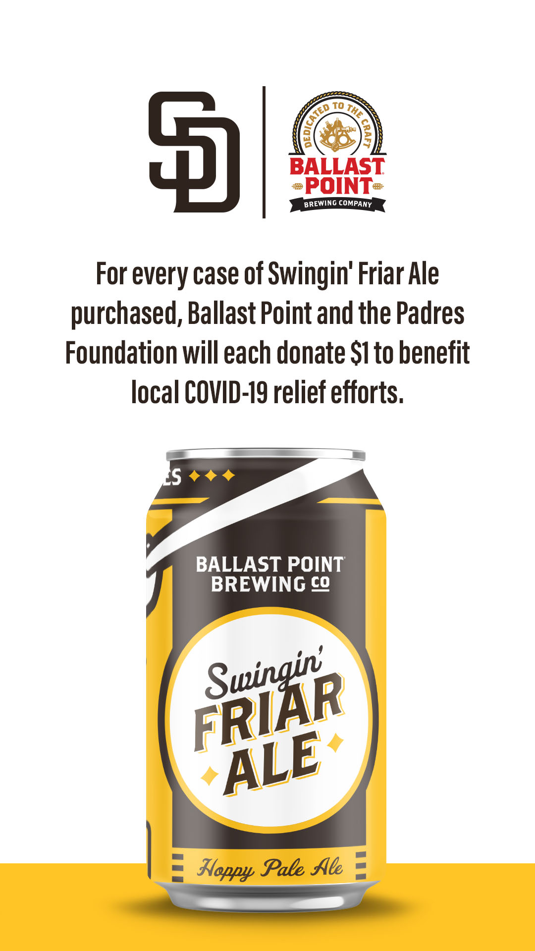 For every case of Swingin' Friar Ale purchased, Ballst Point and the Padres Foundation will each donate $1 to benefit local COVID-19 relief efforts.